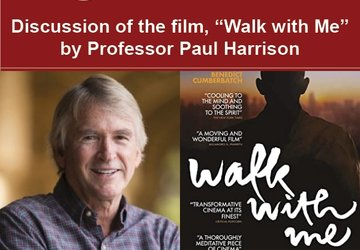 "Discussion of the film, ""Walk with Me"" by Professor Paul Harrison"