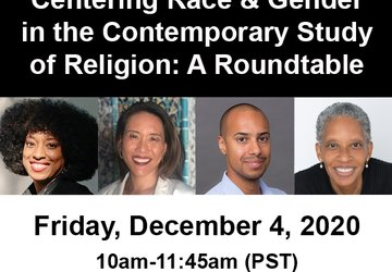 Centering Race & Gender in the Contemporary Study of Religion: A Roundtable