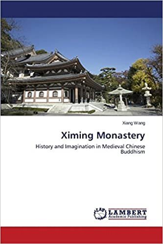 Ximing Monastery: History and Imagination in Medieval Chinese Buddhism